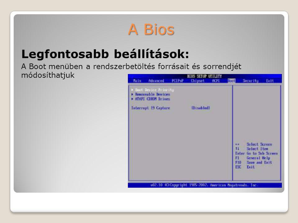 A Bios Legfontosabb beállítások: