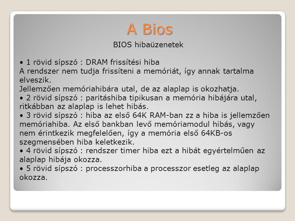 A Bios BIOS hibaüzenetek • 1 rövid sípszó : DRAM frissítési hiba