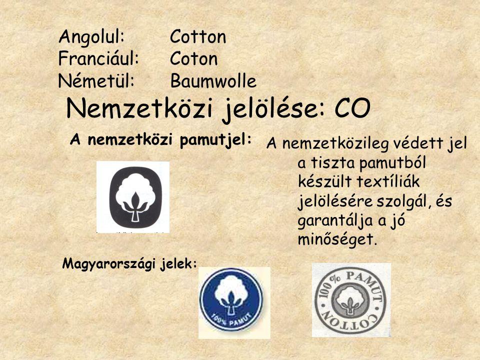 Angolul:. Cotton Franciául:. Coton Németül: