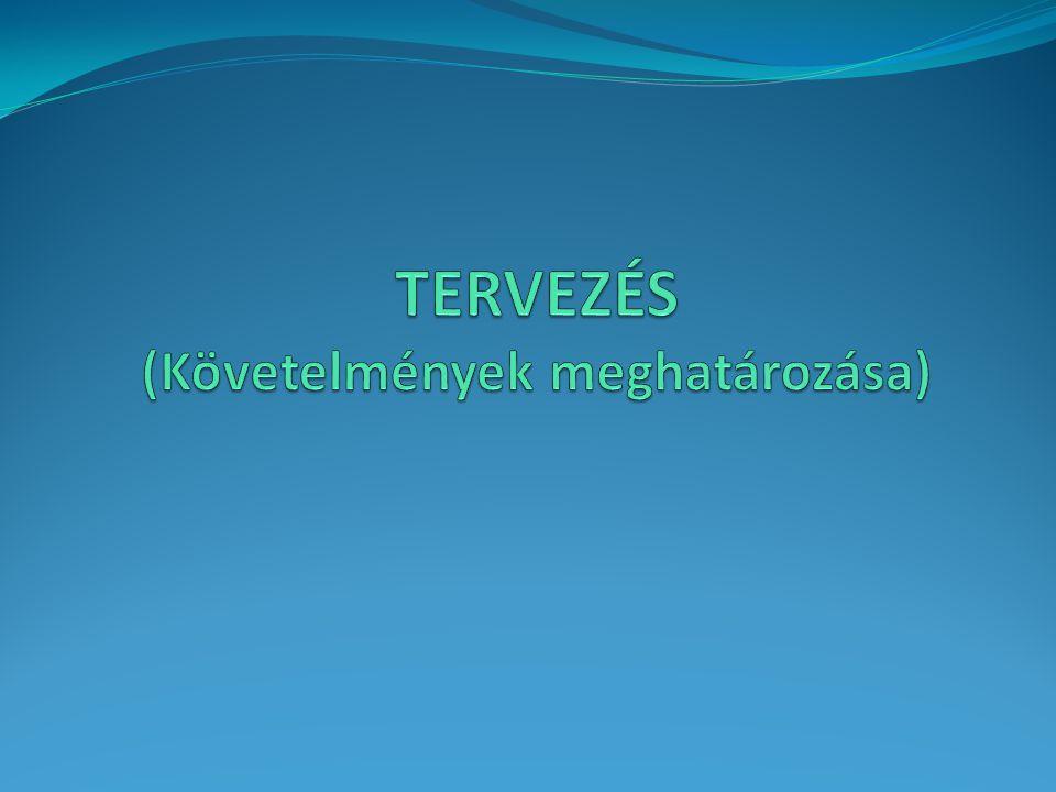 TERVEZÉS (Követelmények meghatározása)