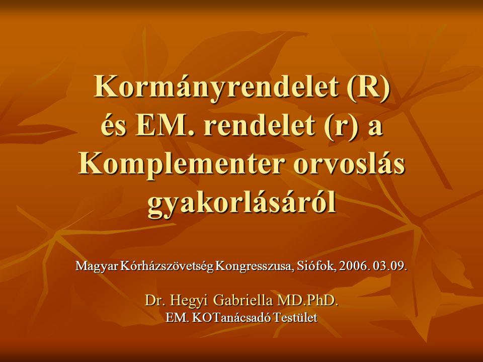Kormányrendelet (R) és EM