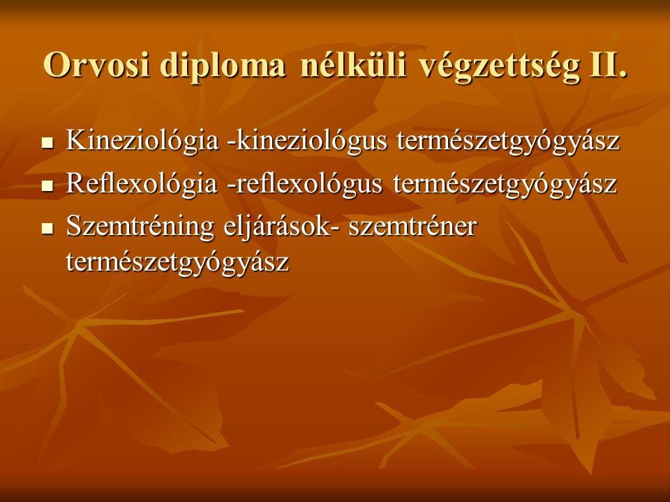 Orvosi diploma nélküli végzettség II.