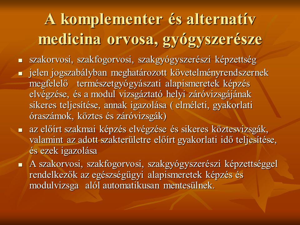 A komplementer és alternatív medicina orvosa, gyógyszerésze