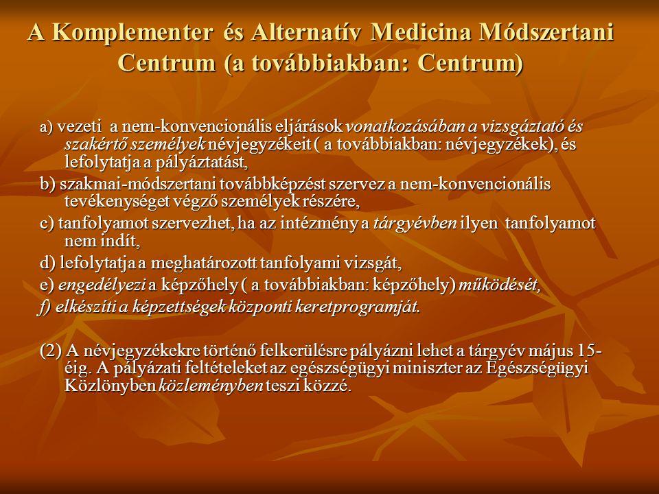 A Komplementer és Alternatív Medicina Módszertani Centrum (a továbbiakban: Centrum)
