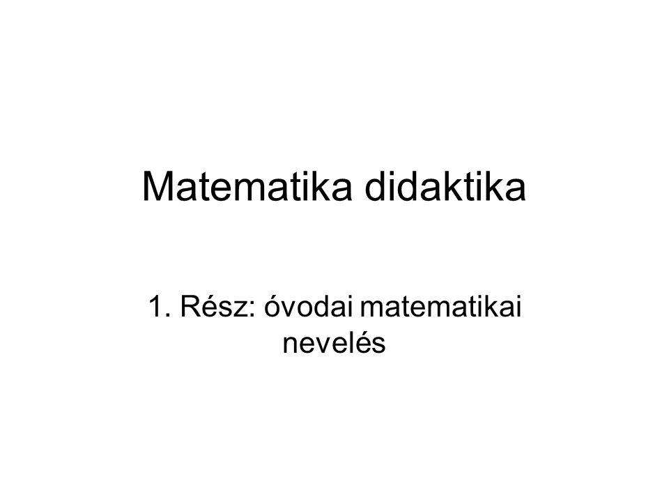 1. Rész: óvodai matematikai nevelés