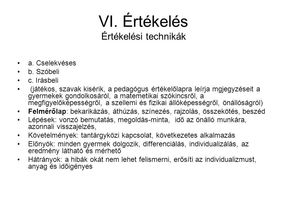 VI. Értékelés Értékelési technikák