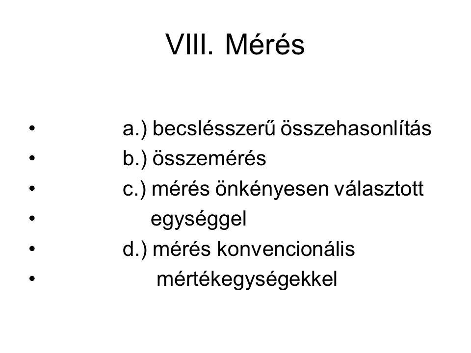 VIII. Mérés a.) becslésszerű összehasonlítás b.) összemérés