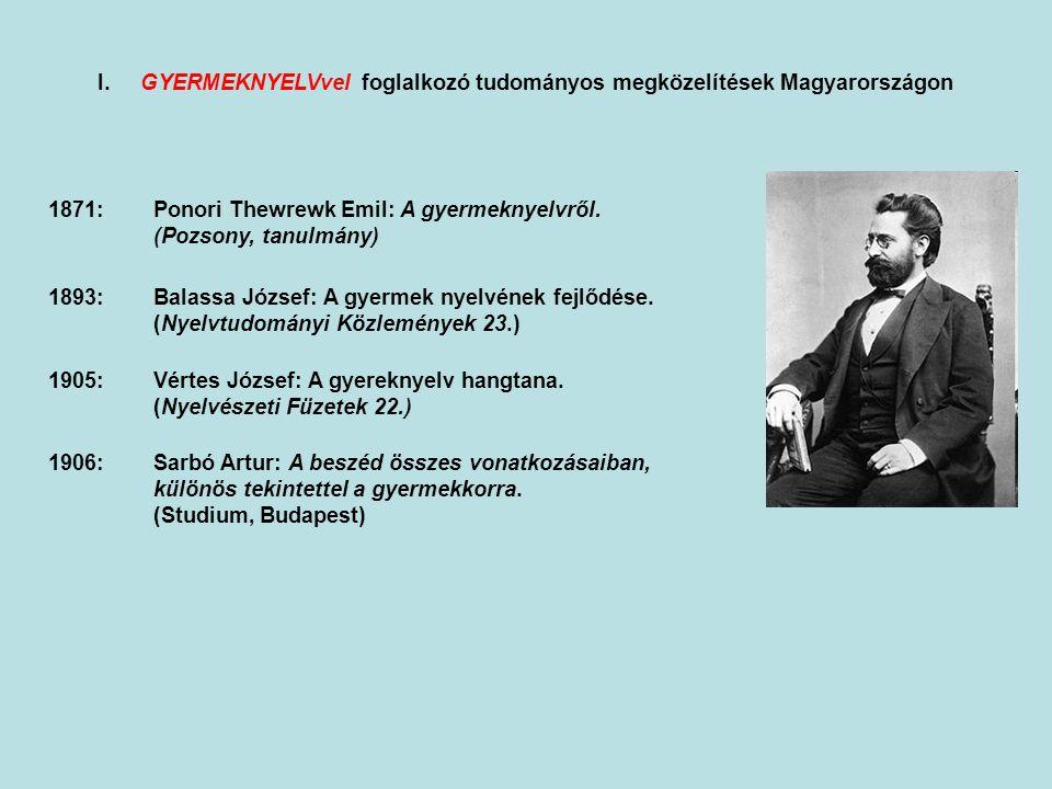 I. A gyermekek nyelvével foglalkozó tudományos megközelítések Magyarországon