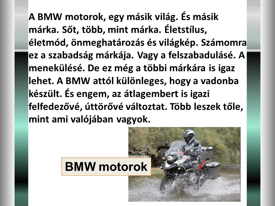A BMW motorok, egy másik világ. És másik márka. Sőt, több, mint márka