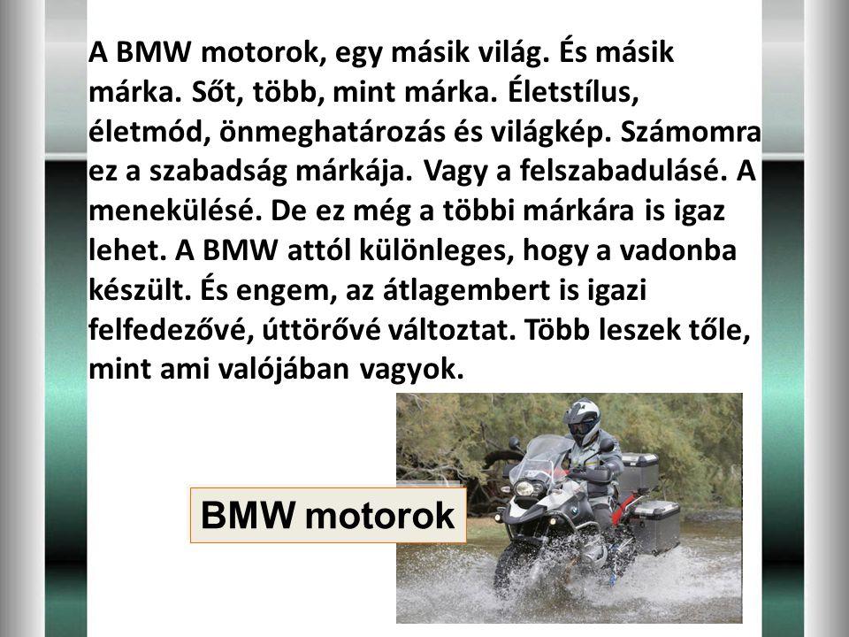 A BMW motorok, egy másik világ. És másik márka. Sőt, több, mint márka