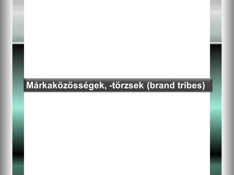 Márkaközösségek, -törzsek (brand tribes)