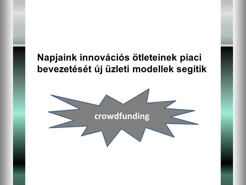 Napjaink innovációs ötleteinek piaci bevezetését új üzleti modellek segítik
