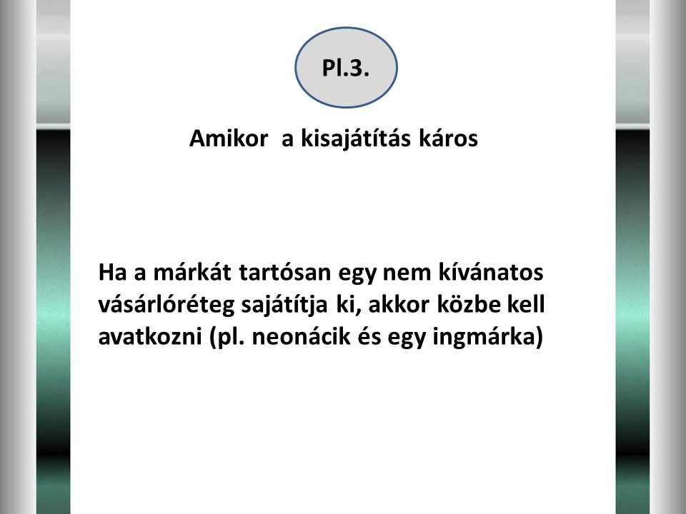 Pl.3. Amikor a kisajátítás káros.
