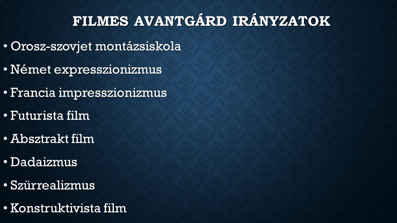 FILMES AVANTGÁRD IRÁNYZATOK