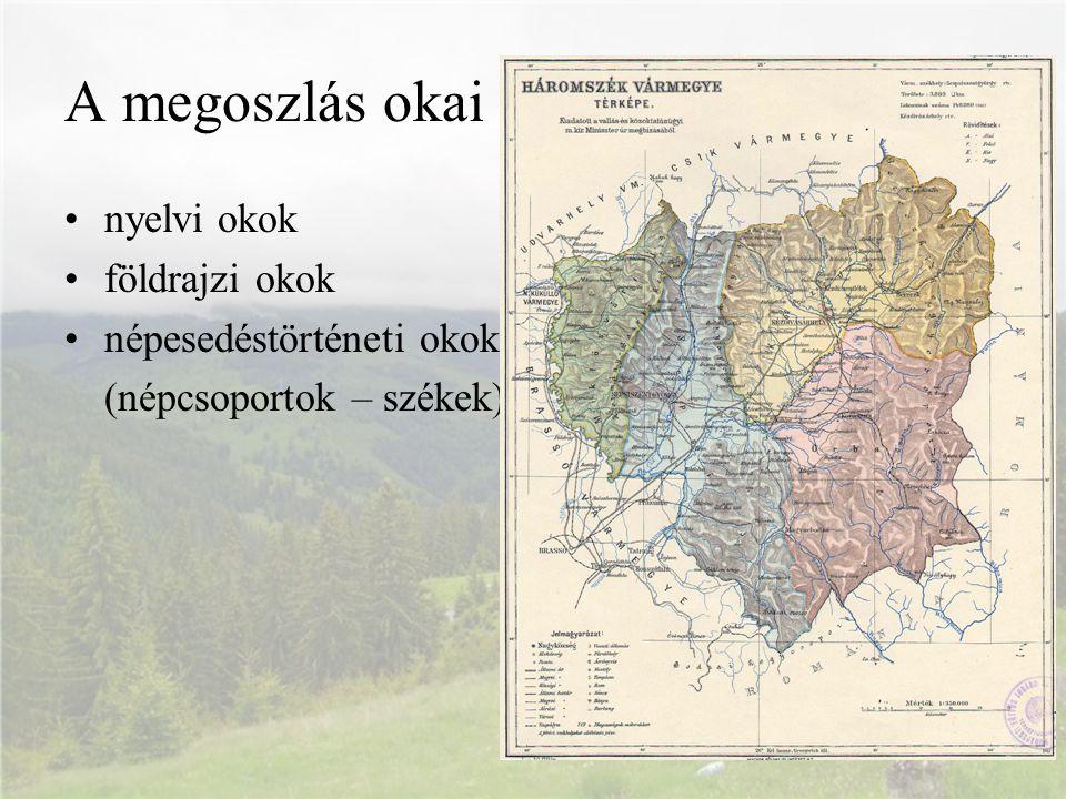 A megoszlás okai nyelvi okok földrajzi okok népesedéstörténeti okok