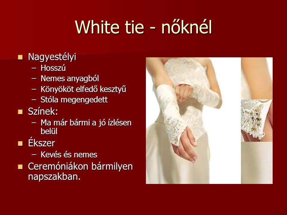 White tie - nőknél Nagyestélyi Színek: Ékszer