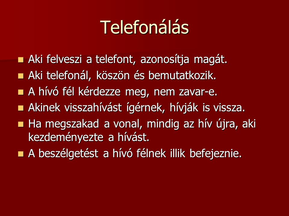 Telefonálás Aki felveszi a telefont, azonosítja magát.
