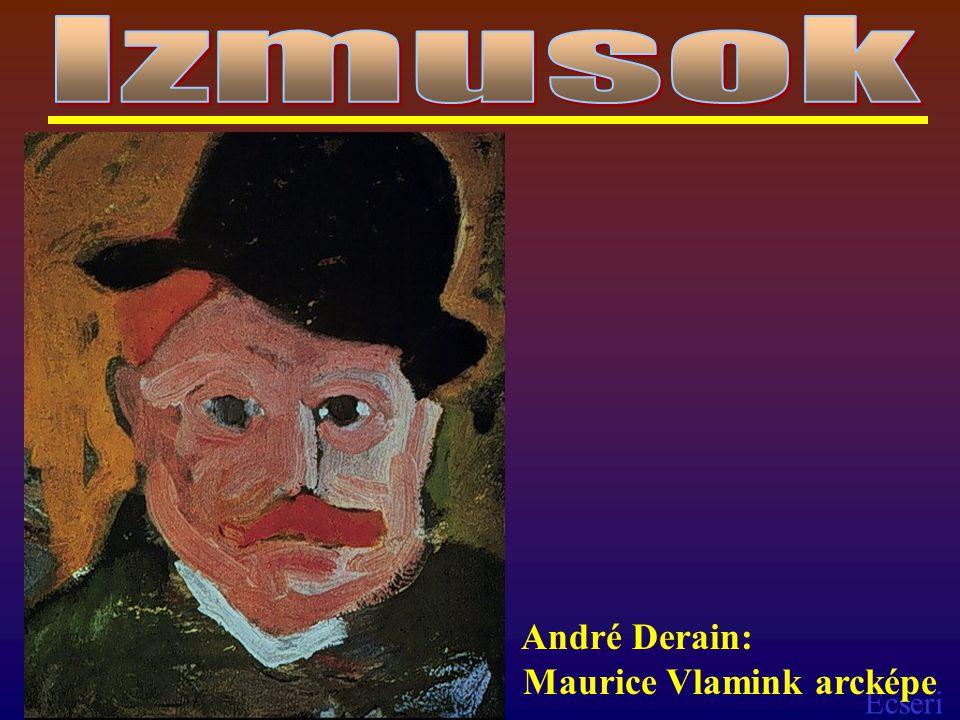 Izmusok André Derain: Maurice Vlamink arcképe