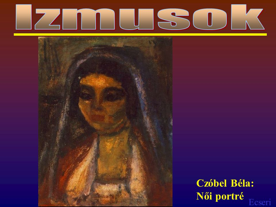Izmusok Czóbel Béla: Női portré