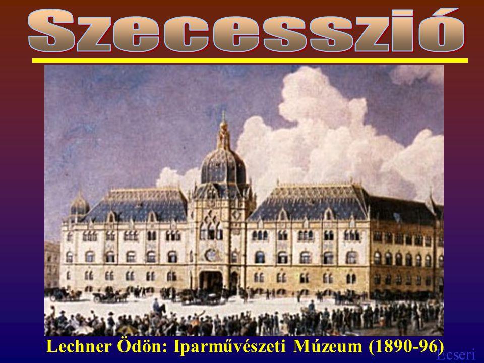 Szecesszió Lechner Ödön: Iparművészeti Múzeum (1890-96)