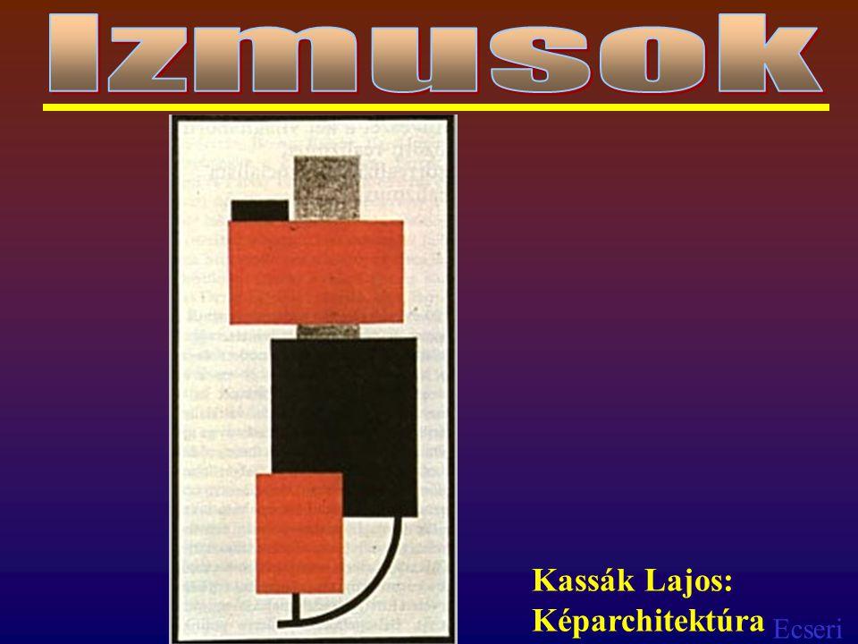 Izmusok Kassák Lajos: Képarchitektúra