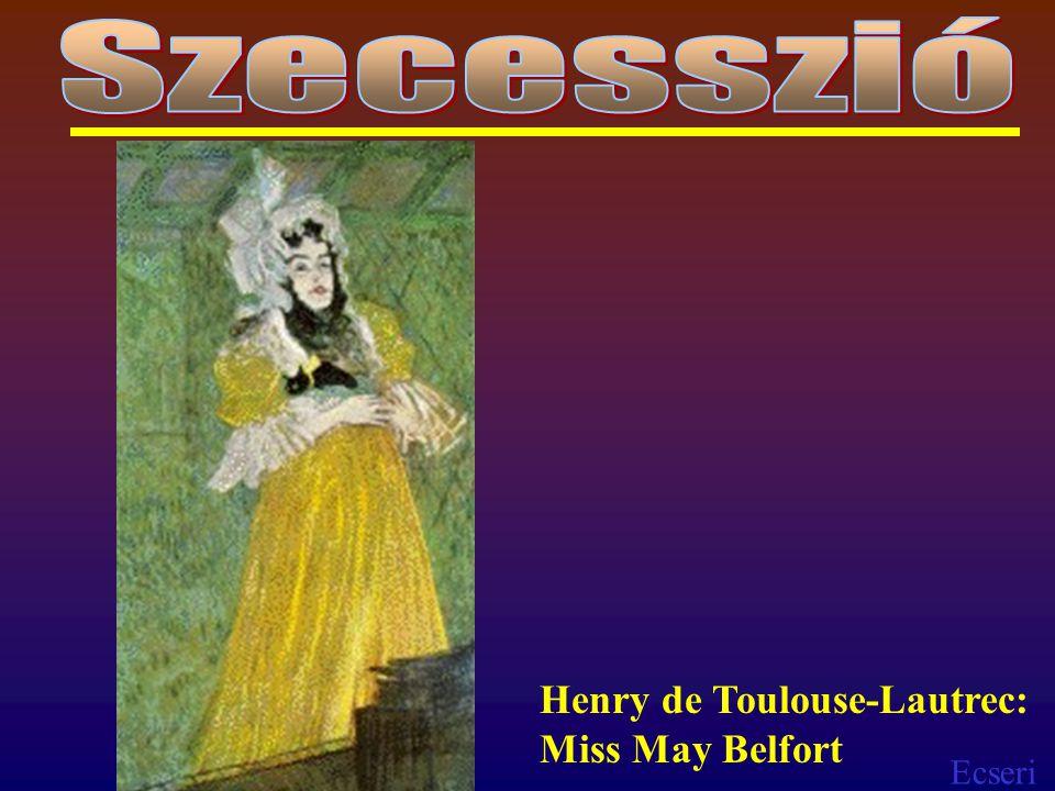 Szecesszió Henry de Toulouse-Lautrec: Miss May Belfort