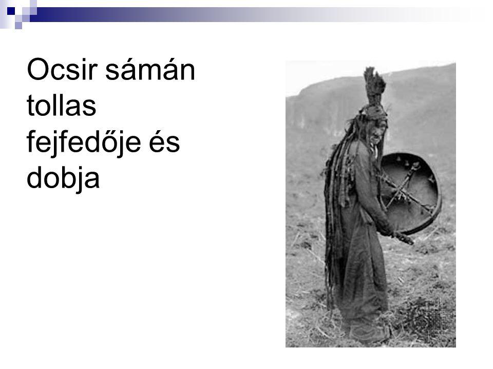 Ocsir sámán tollas fejfedője és dobja