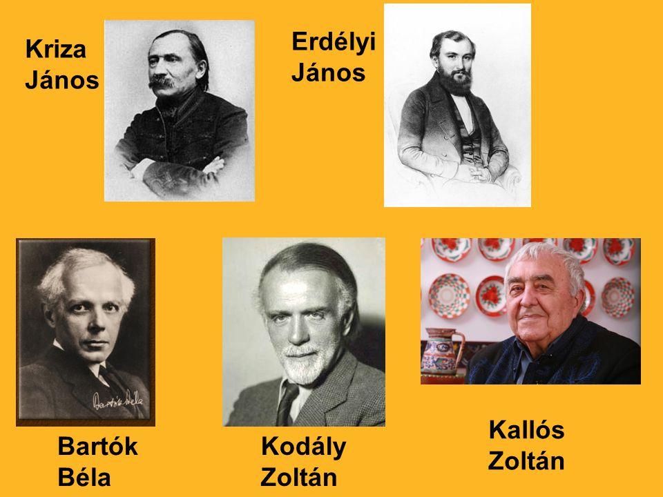 Erdélyi János Kriza János Kallós Zoltán Bartók Béla Kodály Zoltán