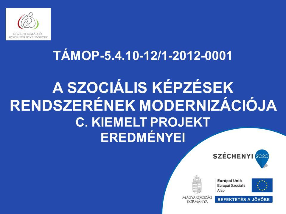 TÁMOP-5.4.10-12/1-2012-0001 A Szociális képzések rendszerének modernizációja c.