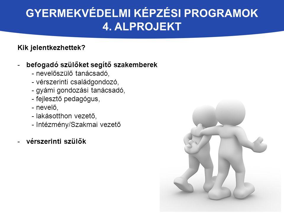 GyermekvédelmI Képzési programok 4. alprojekt
