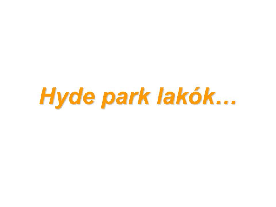 Hyde park lakók…