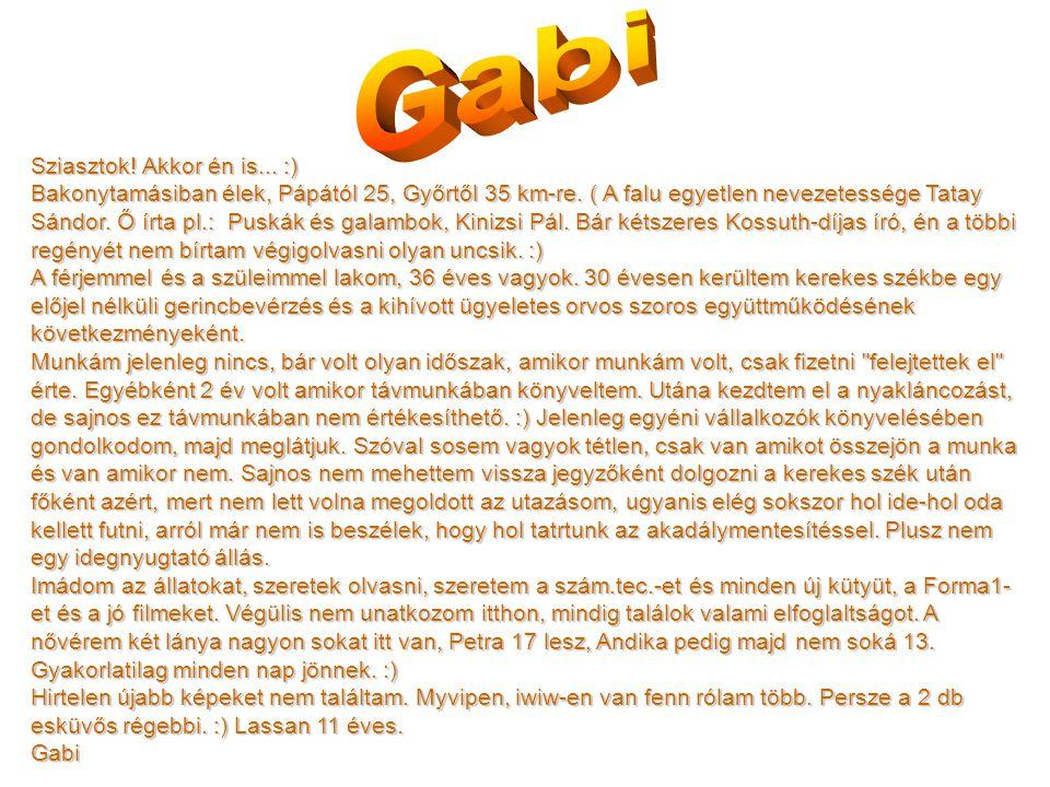 Gabi Sziasztok! Akkor én is... :)