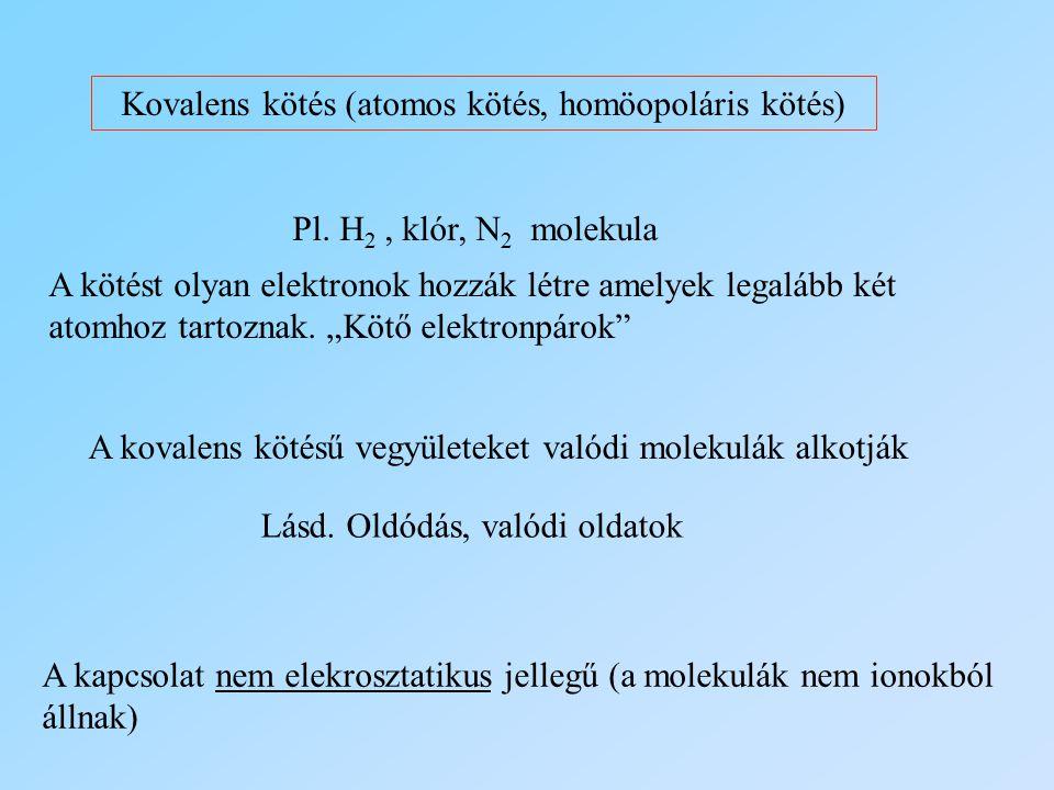 Kovalens kötés (atomos kötés, homöopoláris kötés)