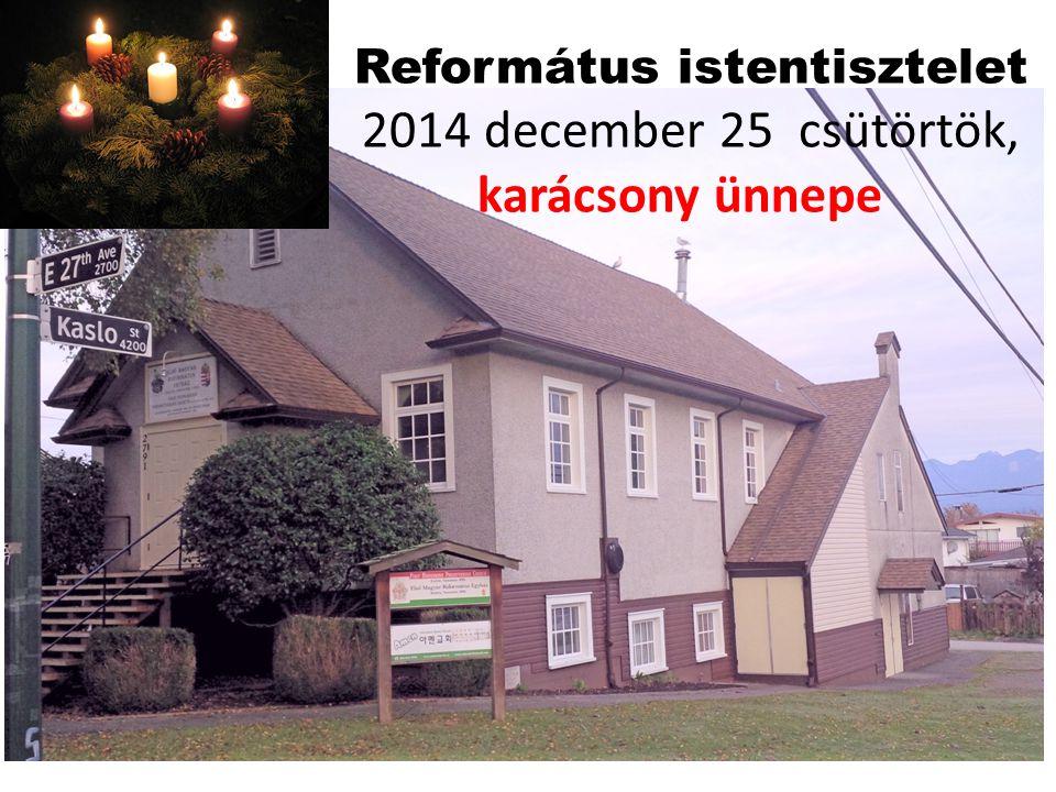 Református istentisztelet 2014 december 25 csütörtök,