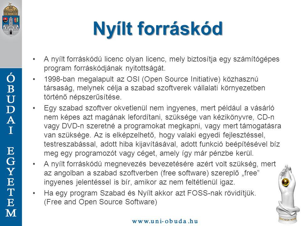 Nyílt forráskód A nyílt forráskódú licenc olyan licenc, mely biztosítja egy számítógépes program forráskódjának nyitottságát.