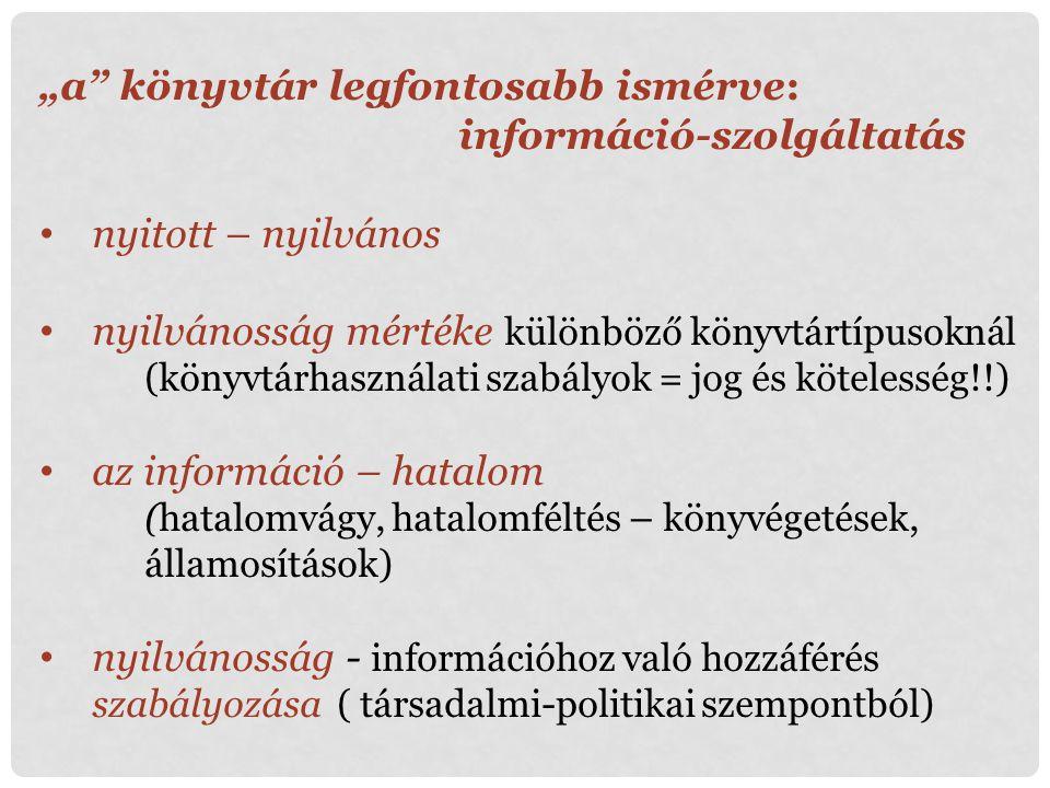 """""""a könyvtár legfontosabb ismérve: információ-szolgáltatás"""