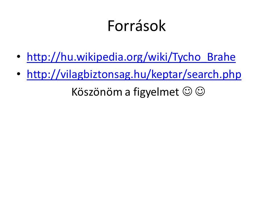 Források http://hu.wikipedia.org/wiki/Tycho_Brahe