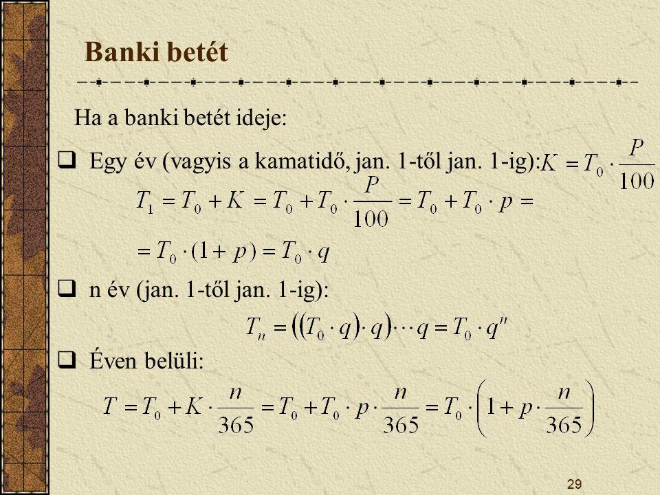 Banki betét Ha a banki betét ideje: