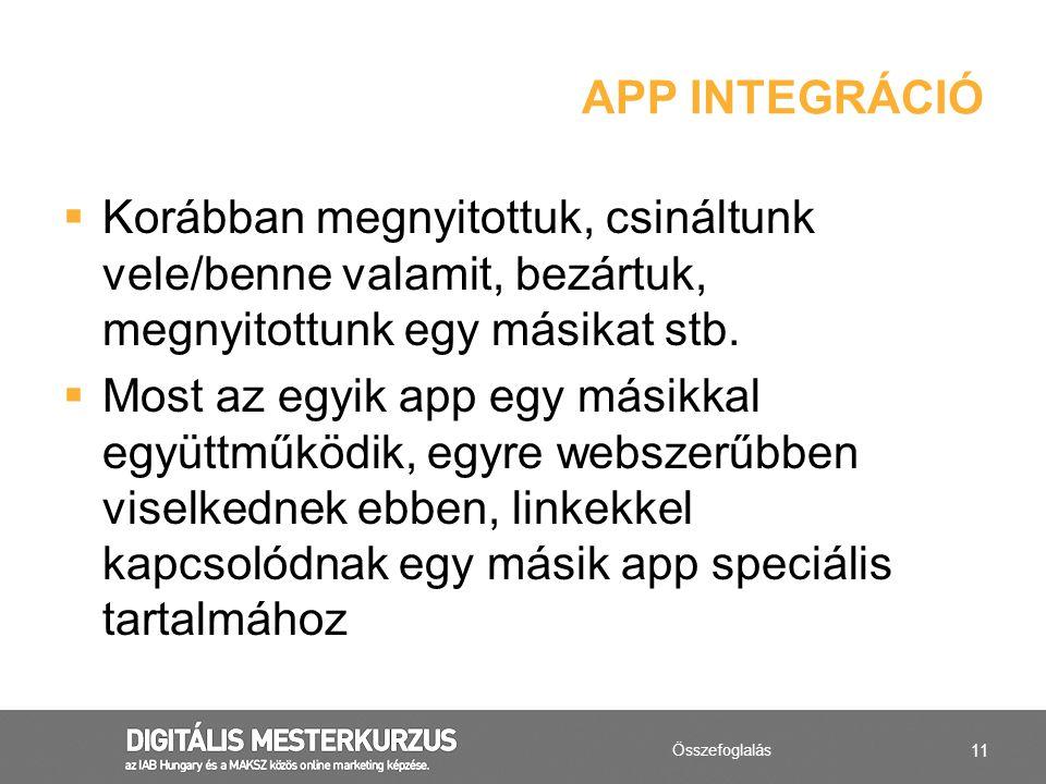 App integráció Korábban megnyitottuk, csináltunk vele/benne valamit, bezártuk, megnyitottunk egy másikat stb.