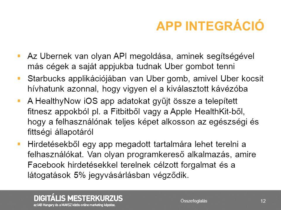 App integráció Az Ubernek van olyan API megoldása, aminek segítségével más cégek a saját appjukba tudnak Uber gombot tenni.