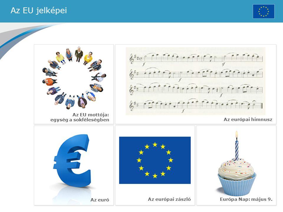 Az EU jelképei Az EU mottója: egység a sokféleségben