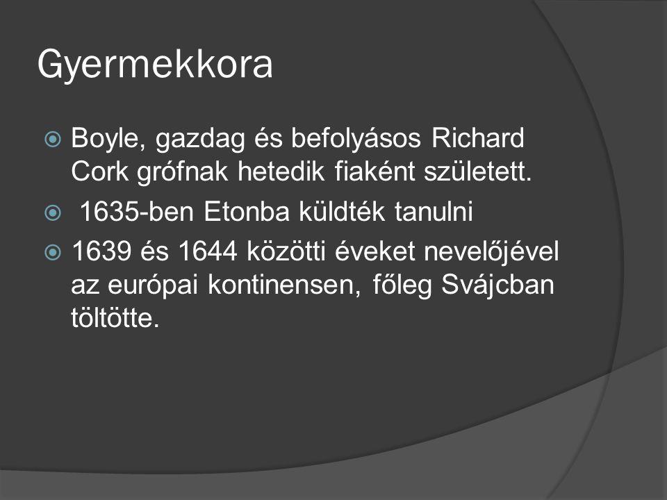 Gyermekkora Boyle, gazdag és befolyásos Richard Cork grófnak hetedik fiaként született. 1635-ben Etonba küldték tanulni.