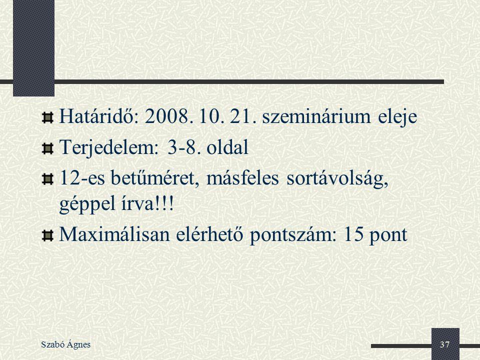 Határidő: 2008. 10. 21. szeminárium eleje Terjedelem: 3-8. oldal