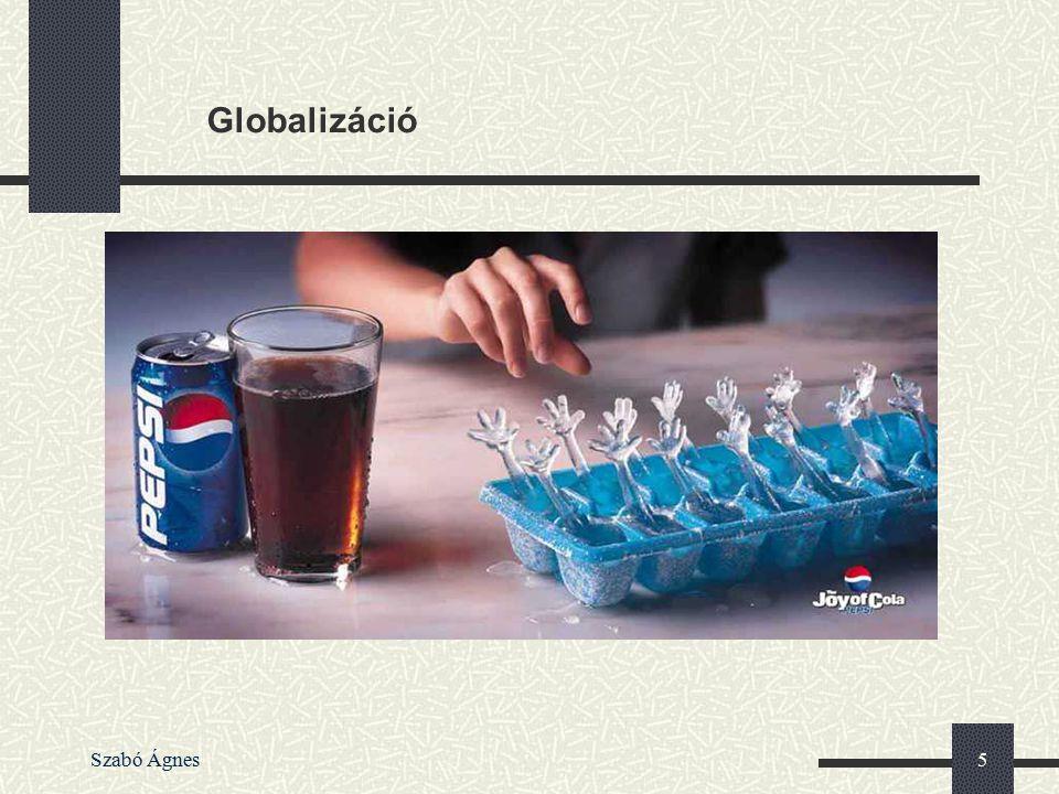 Globalizáció Szabó Ágnes