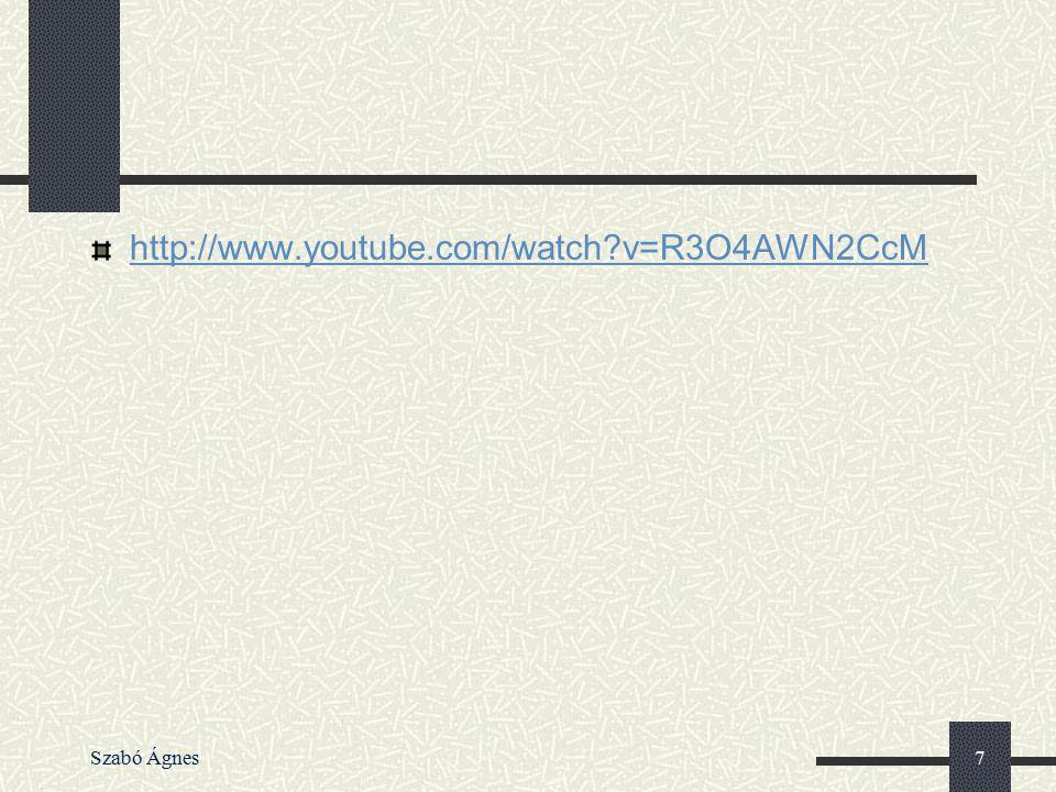 http://www.youtube.com/watch v=R3O4AWN2CcM Szabó Ágnes