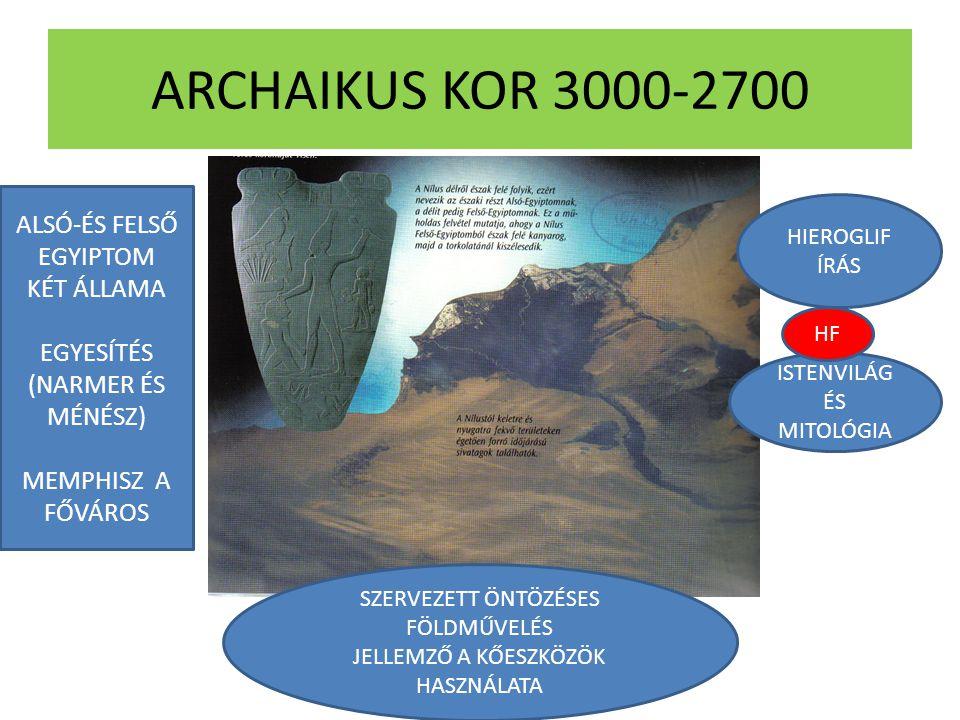 ARCHAIKUS KOR 3000-2700 ALSÓ-ÉS FELSŐ EGYIPTOM KÉT ÁLLAMA EGYESÍTÉS