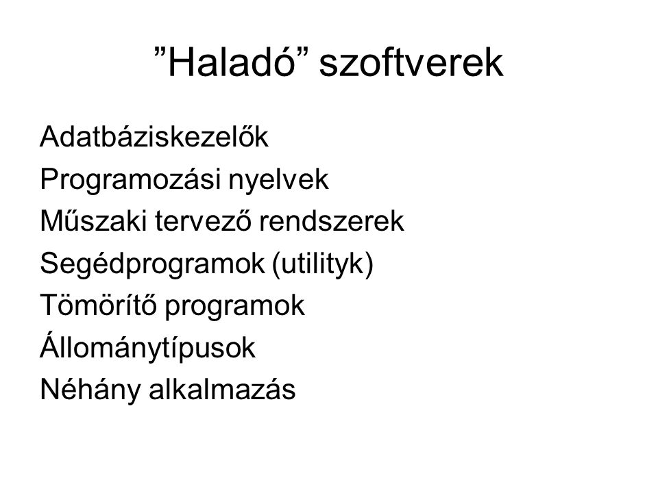 Haladó szoftverek Adatbáziskezelők Programozási nyelvek