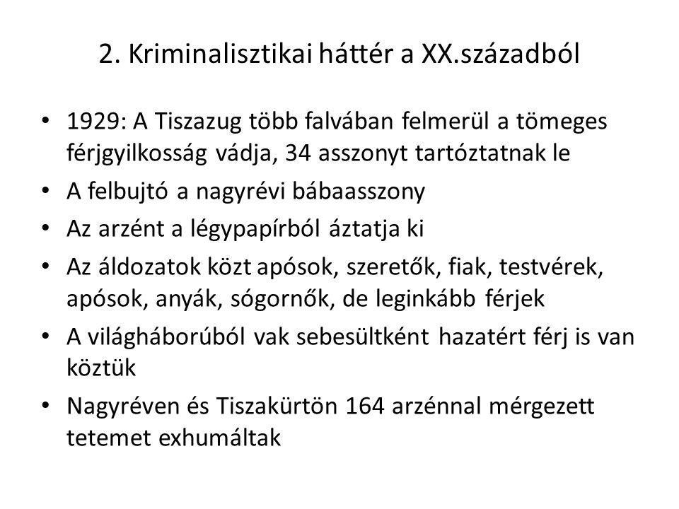 2. Kriminalisztikai háttér a XX.századból