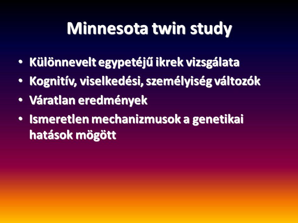 Minnesota twin study Különnevelt egypetéjű ikrek vizsgálata