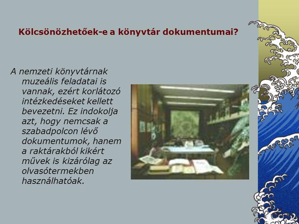 Kölcsönözhetőek-e a könyvtár dokumentumai